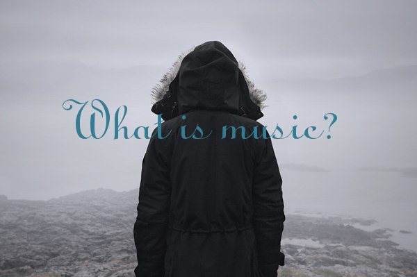 What is music?.